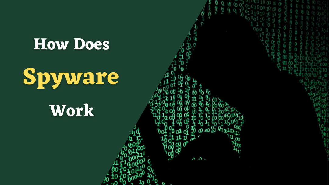 How Does Spyware Work
