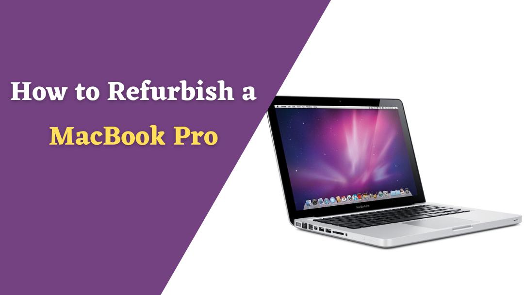 How to Refurbish a MacBook Pro