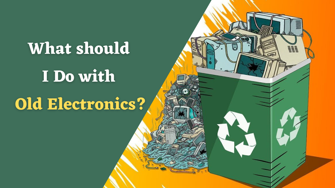 What should I Do with Old Electronics