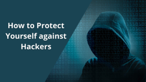 How to Protect Yourself against Hackers